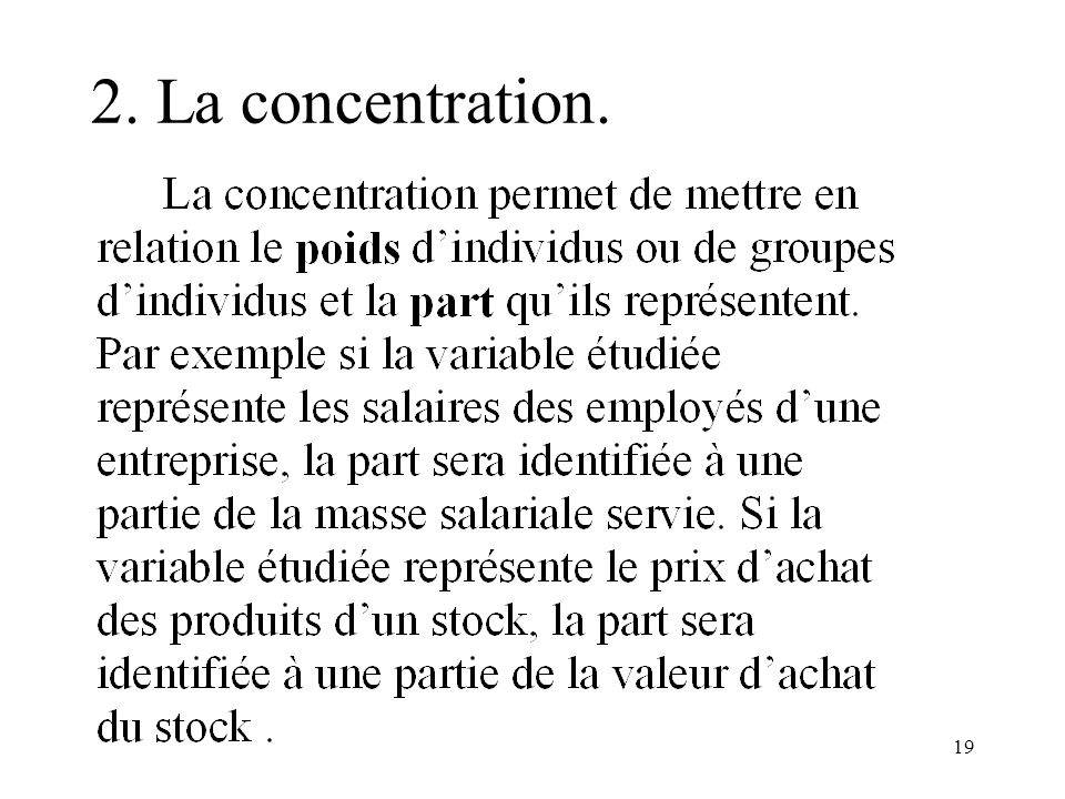 2. La concentration.
