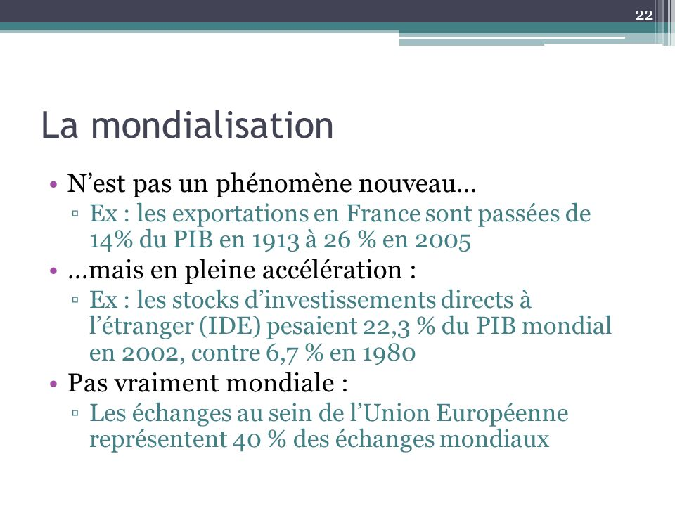 La mondialisation N'est pas un phénomène nouveau…