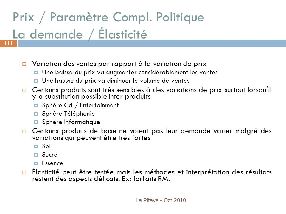 Prix / Paramètre Compl. Politique La demande / Élasticité