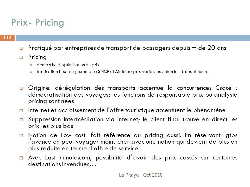 Prix- Pricing Pratiqué par entreprises de transport de passagers depuis + de 20 ans. Pricing. démarche d'optimisation du prix.