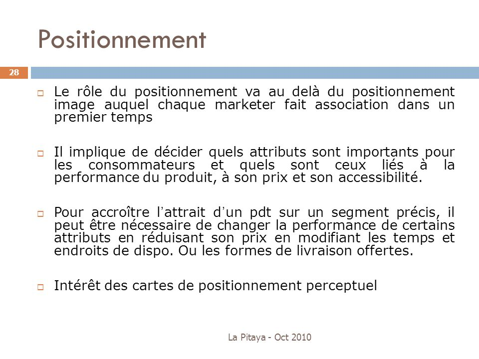 PositionnementLe rôle du positionnement va au delà du positionnement image auquel chaque marketer fait association dans un premier temps.