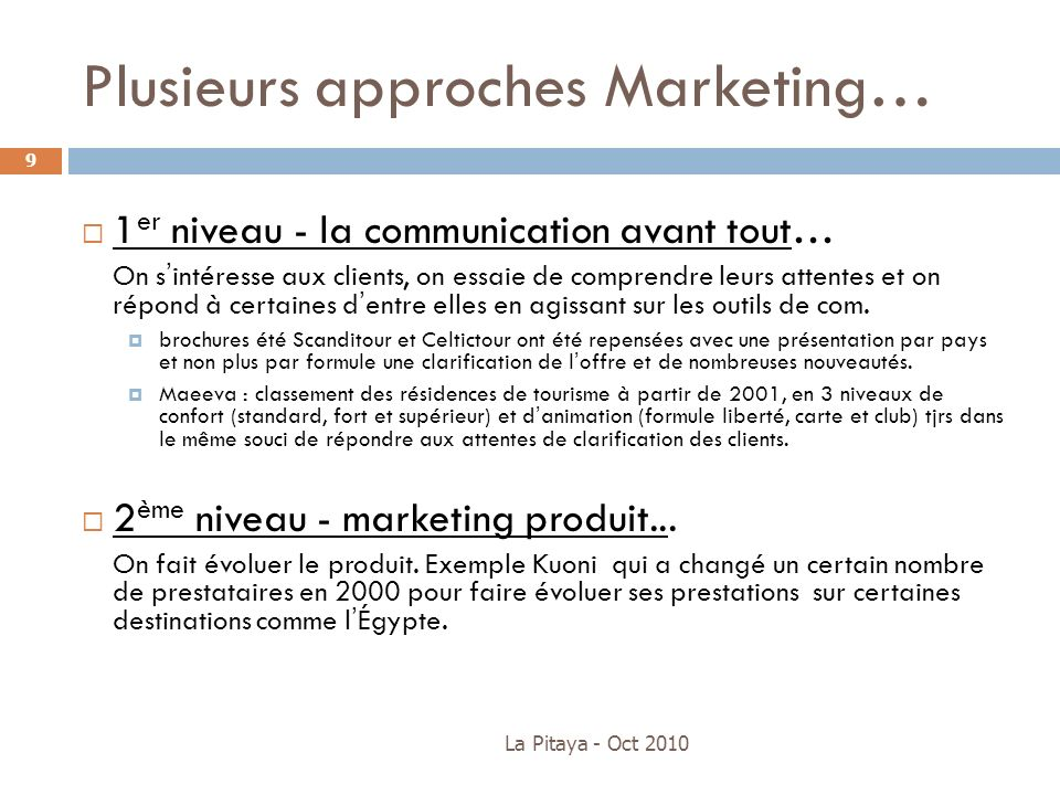Plusieurs approches Marketing…