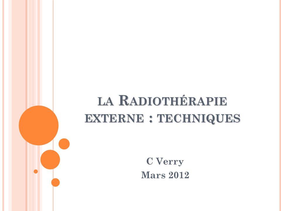 la Radiothérapie externe : techniques