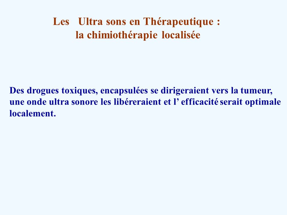 Les Ultra sons en Thérapeutique : la chimiothérapie localisée