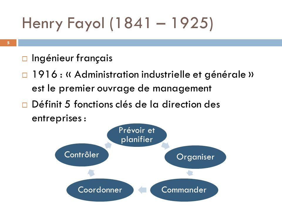 Henry Fayol (1841 – 1925) Ingénieur français