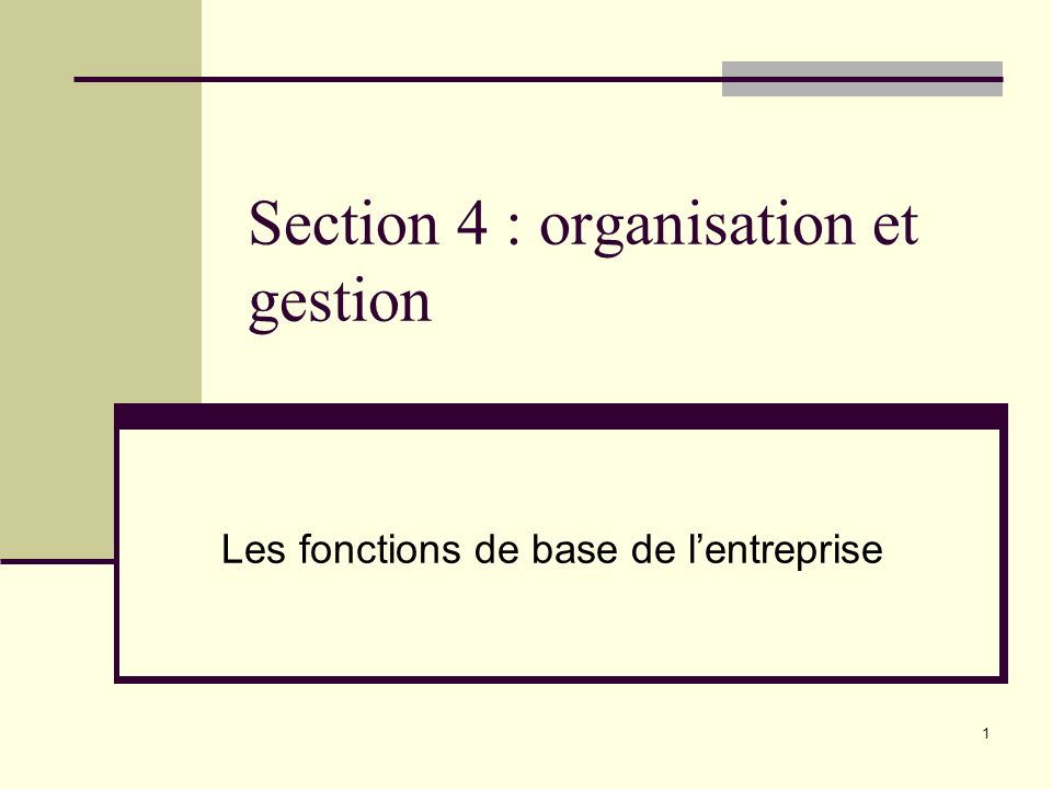 Section 4 : organisation et gestion