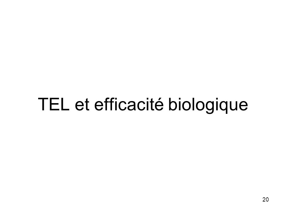 TEL et efficacité biologique