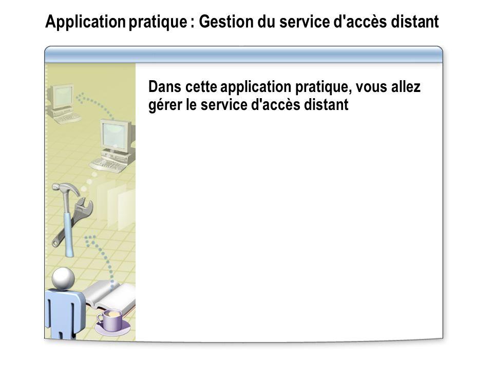 Application pratique : Gestion du service d accès distant