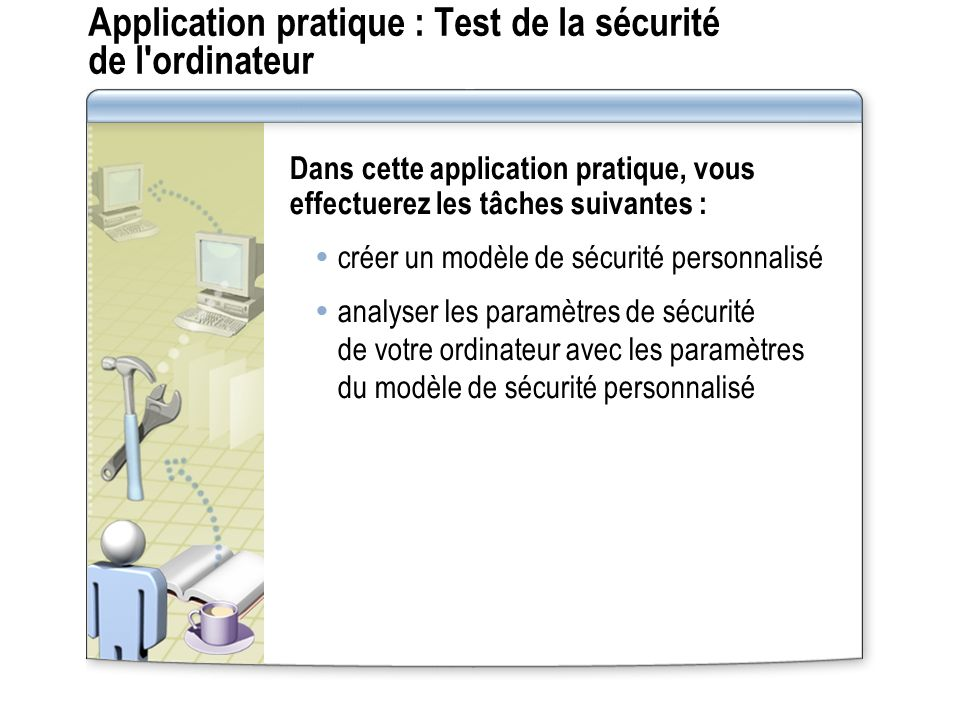 Application pratique : Test de la sécurité de l ordinateur