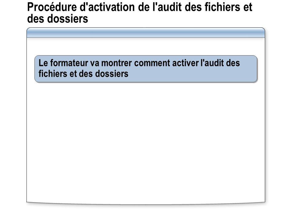Procédure d activation de l audit des fichiers et des dossiers