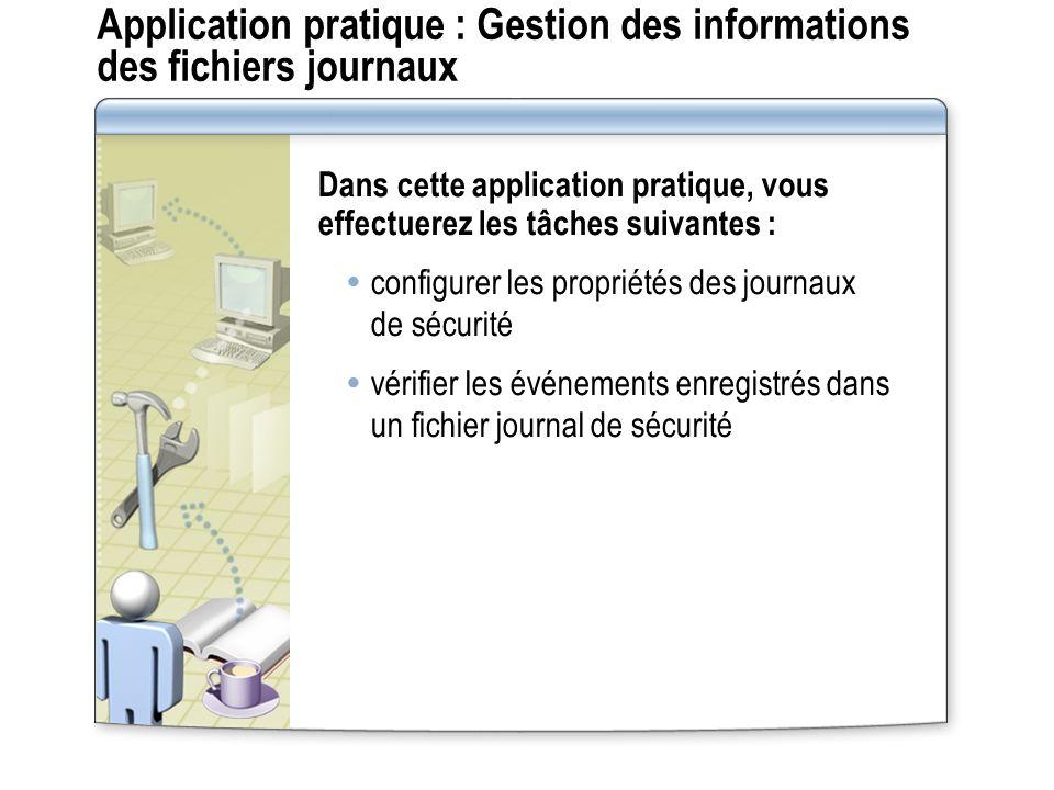 Application pratique : Gestion des informations des fichiers journaux