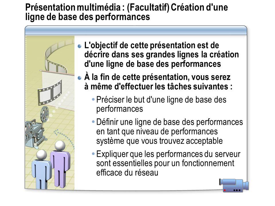 Présentation multimédia : (Facultatif) Création d une ligne de base des performances