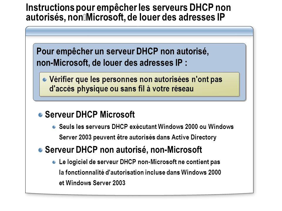 Instructions pour empêcher les serveurs DHCP non autorisés, nonMicrosoft, de louer des adresses IP