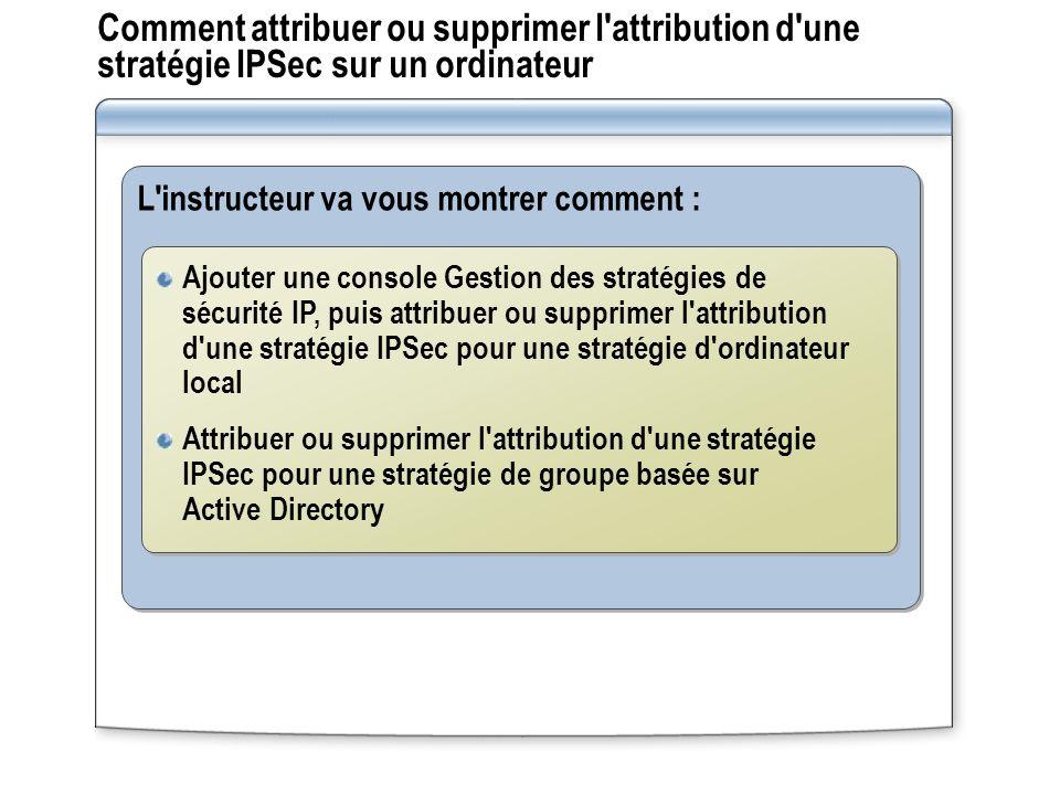 Comment attribuer ou supprimer l attribution d une stratégie IPSec sur un ordinateur