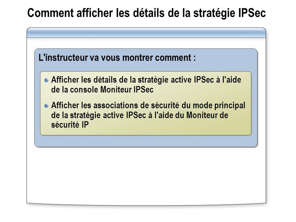 Comment afficher les détails de la stratégie IPSec