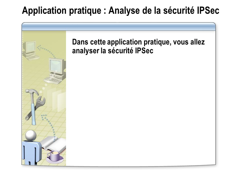 Application pratique : Analyse de la sécurité IPSec