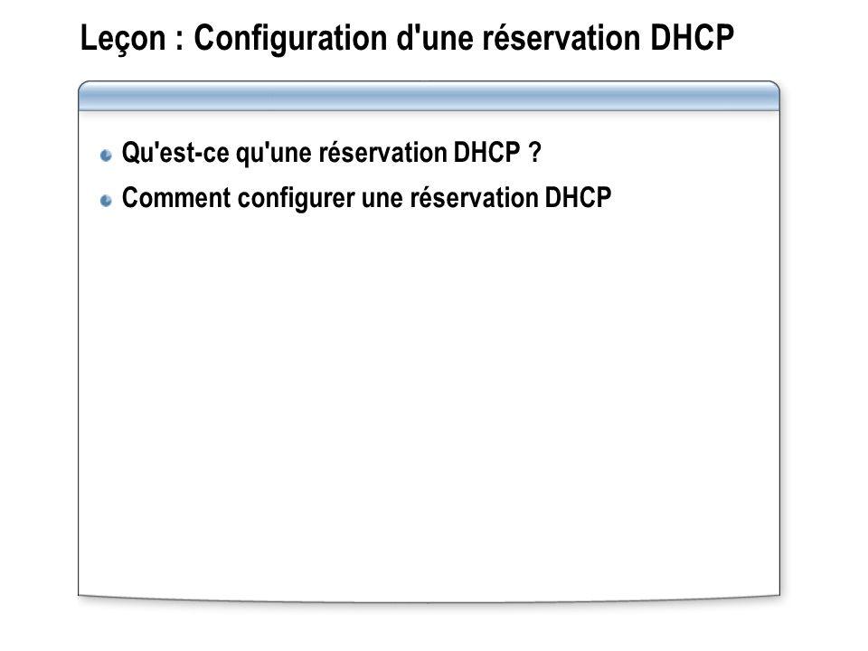 Leçon : Configuration d une réservation DHCP