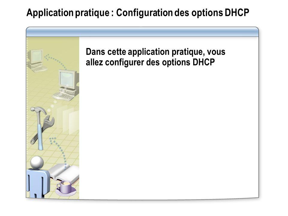 Application pratique : Configuration des options DHCP