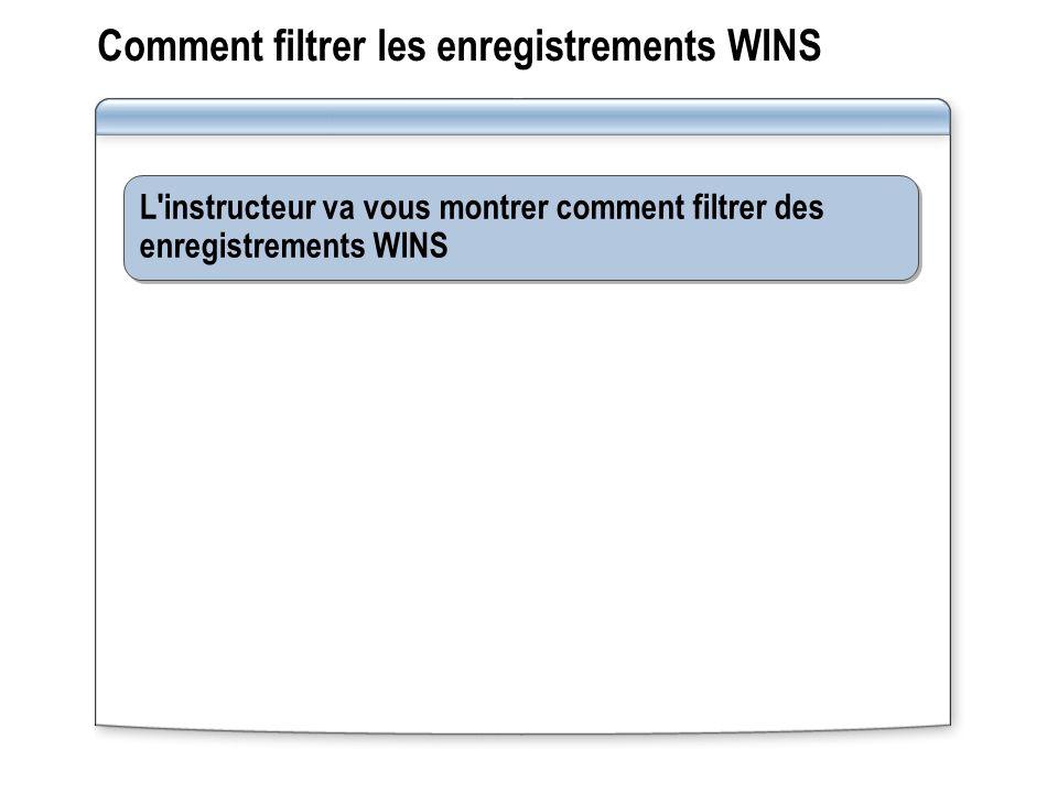 Comment filtrer les enregistrements WINS