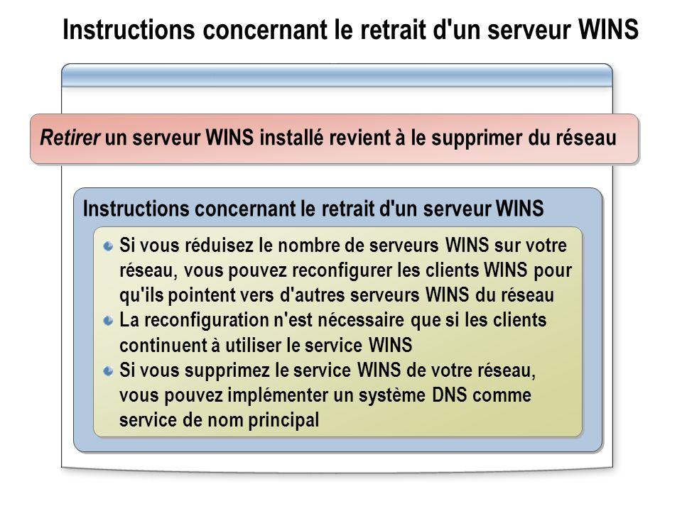 Instructions concernant le retrait d un serveur WINS