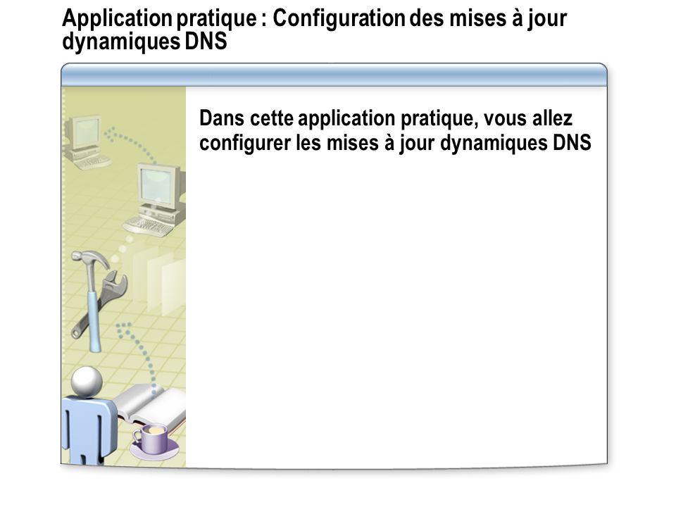 Application pratique : Configuration des mises à jour dynamiques DNS
