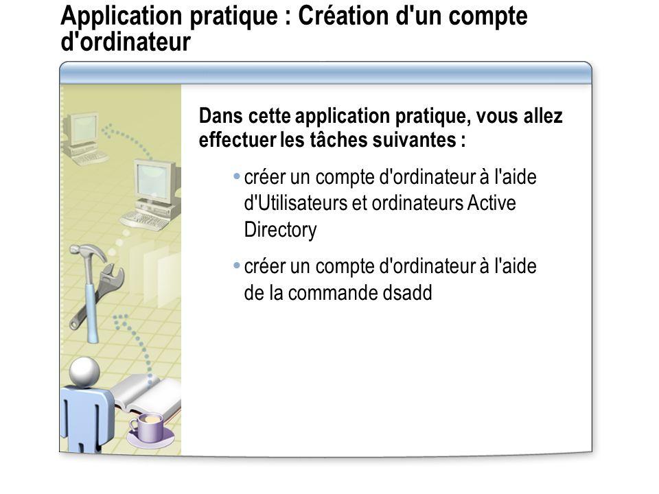 Application pratique : Création d un compte d ordinateur
