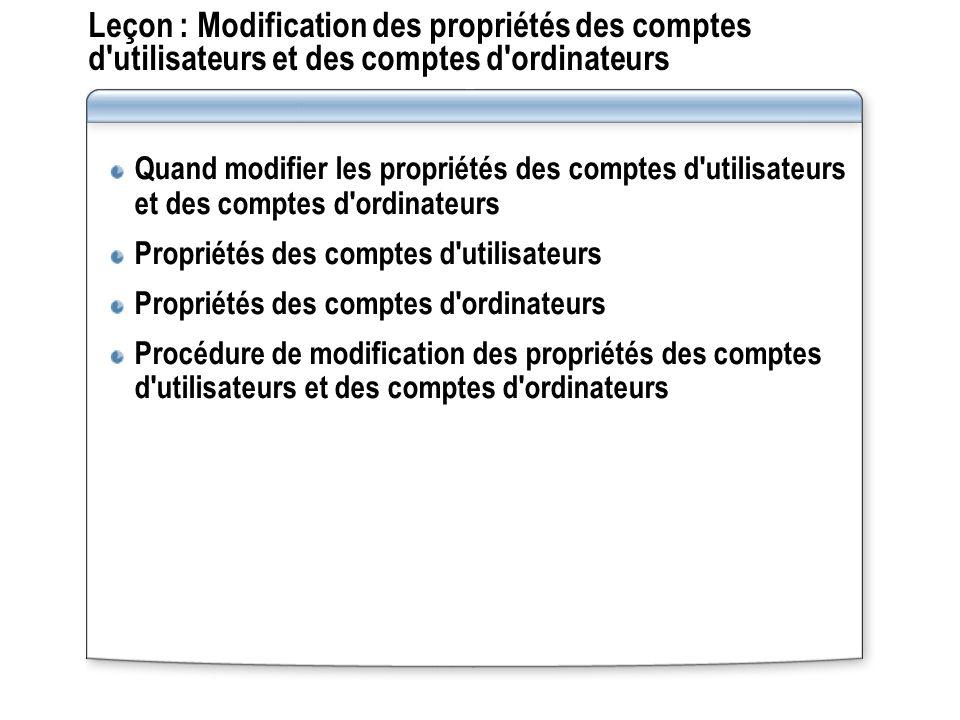Leçon : Modification des propriétés des comptes d utilisateurs et des comptes d ordinateurs