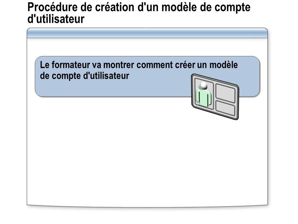 Procédure de création d un modèle de compte d utilisateur