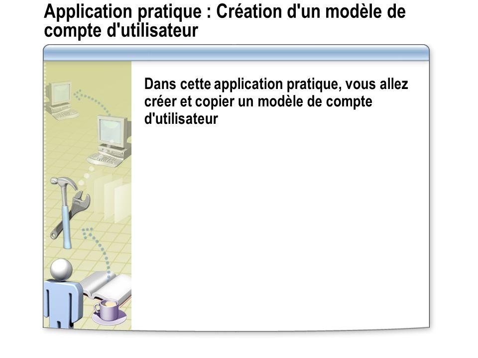 Application pratique : Création d un modèle de compte d utilisateur