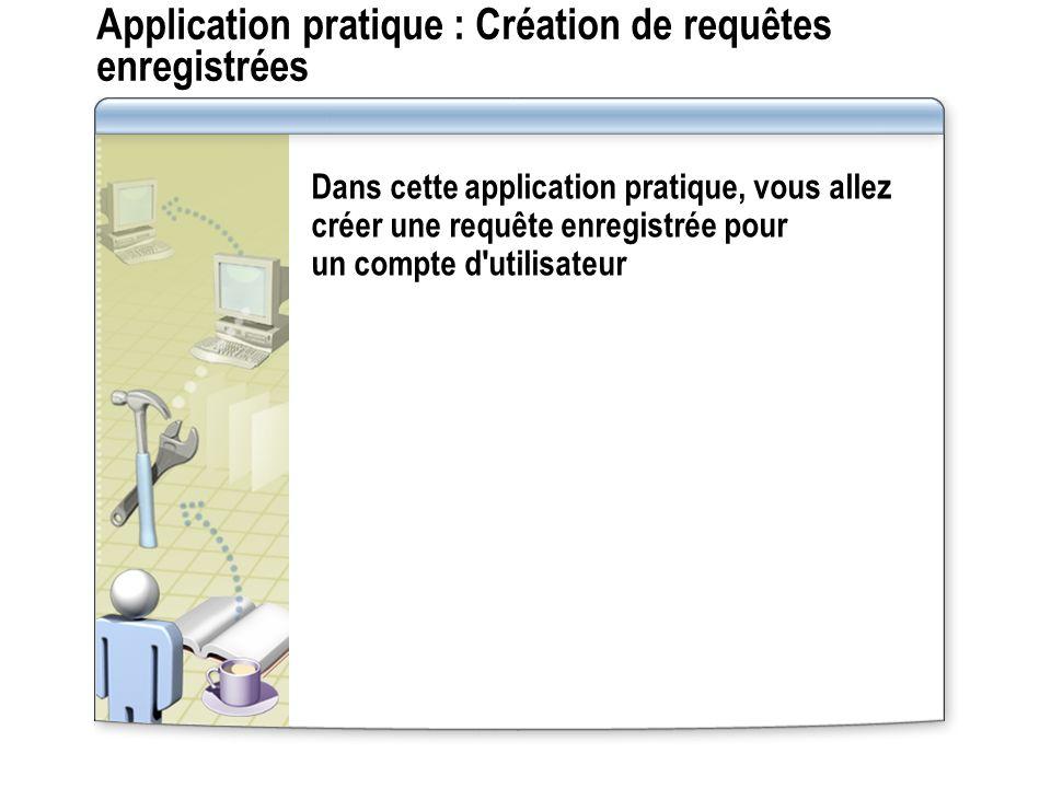 Application pratique : Création de requêtes enregistrées