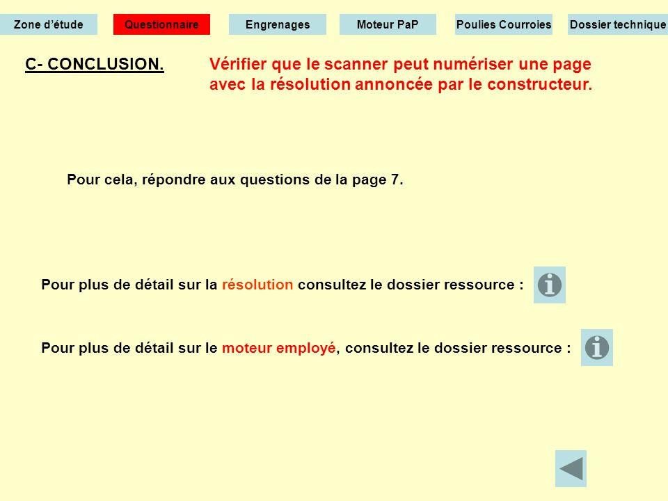 Zone d'étude Questionnaire. Engrenages. Moteur PaP. Poulies Courroies. Dossier technique. C- CONCLUSION.