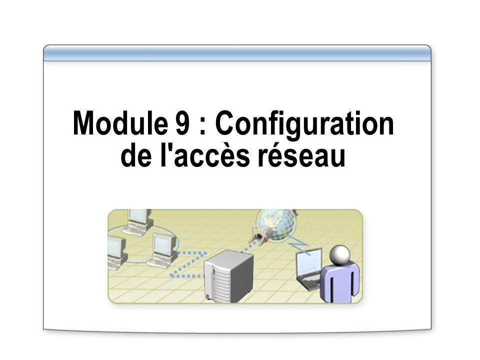 Module 9 : Configuration de l accès réseau