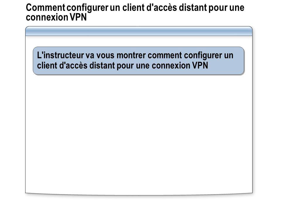 Comment configurer un client d accès distant pour une connexion VPN