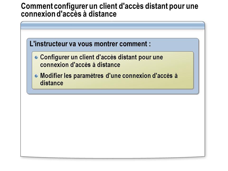 Comment configurer un client d accès distant pour une connexion d accès à distance