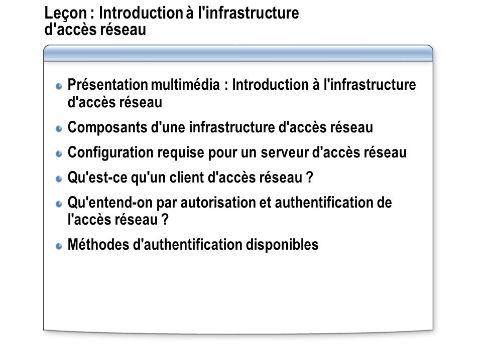 Leçon : Introduction à l infrastructure d accès réseau