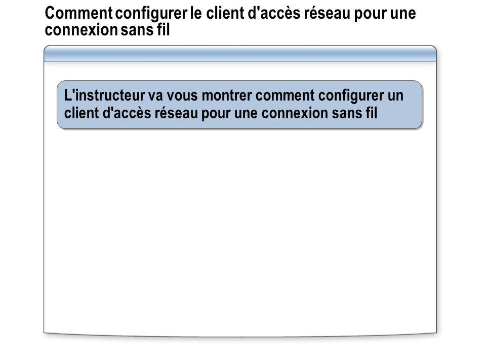 Comment configurer le client d accès réseau pour une connexion sans fil