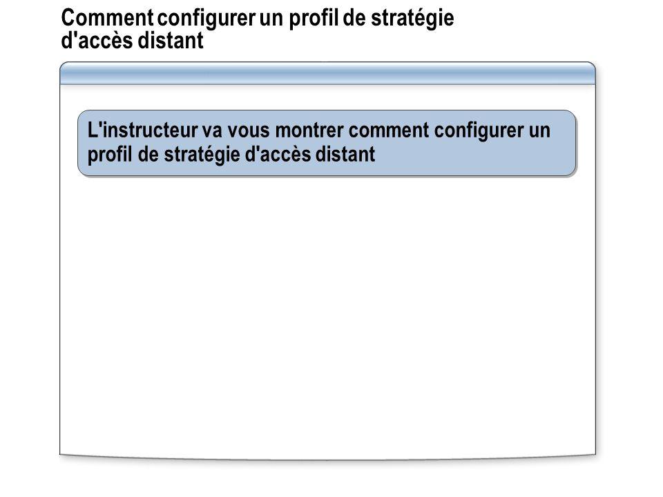 Comment configurer un profil de stratégie d accès distant