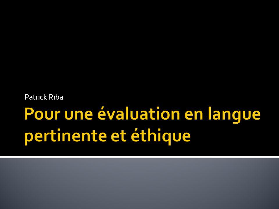 Pour une évaluation en langue pertinente et éthique