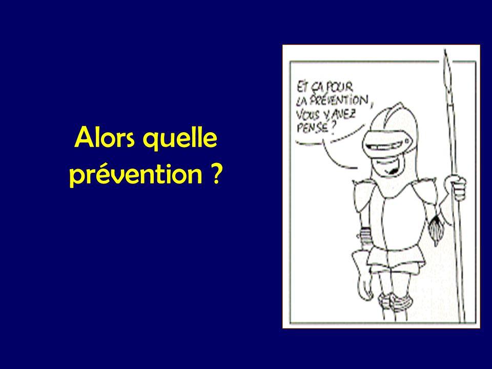 Alors quelle prévention
