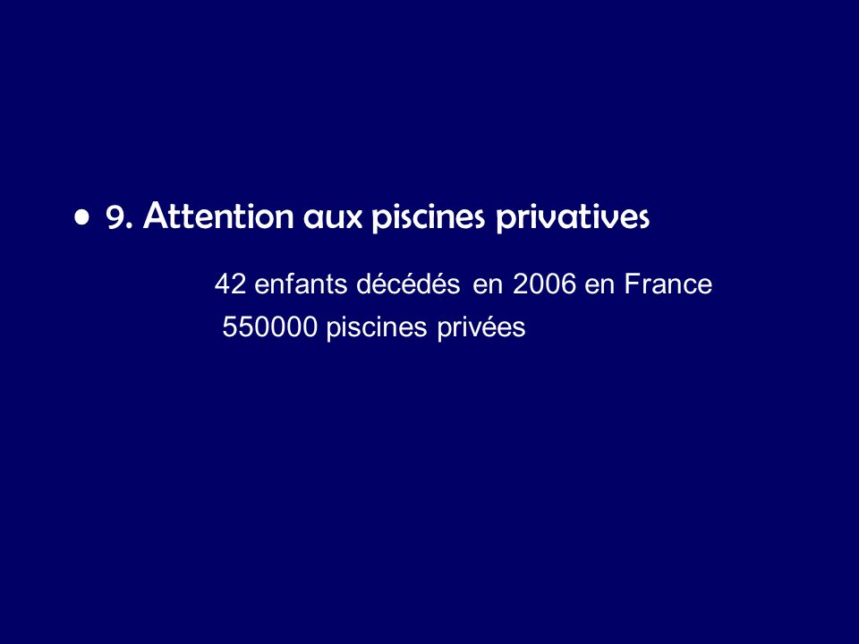9. Attention aux piscines privatives