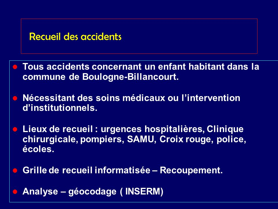 Recueil des accidents Tous accidents concernant un enfant habitant dans la commune de Boulogne-Billancourt.