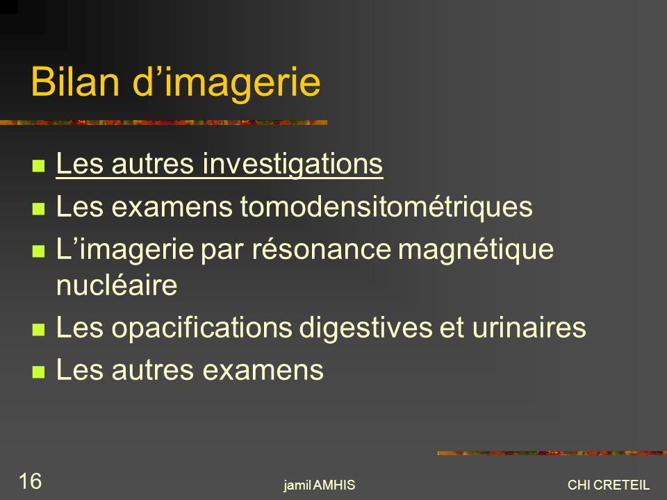 Bilan d'imagerie Les autres investigations
