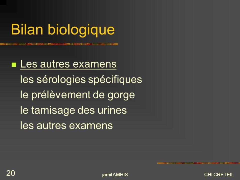 Bilan biologique Les autres examens les sérologies spécifiques