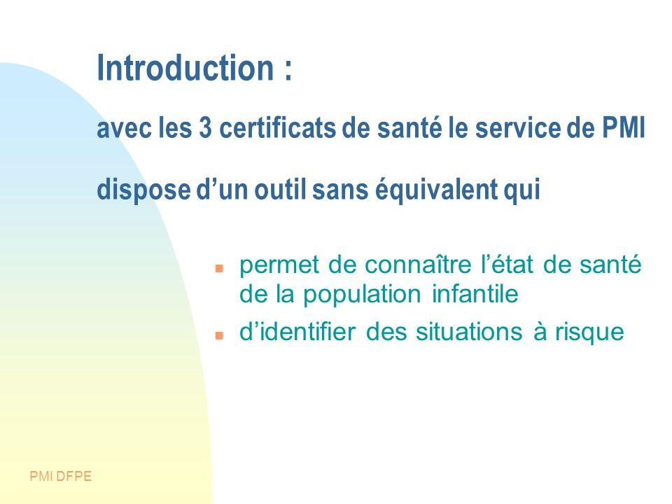 Introduction : avec les 3 certificats de santé le service de PMI dispose d'un outil sans équivalent qui