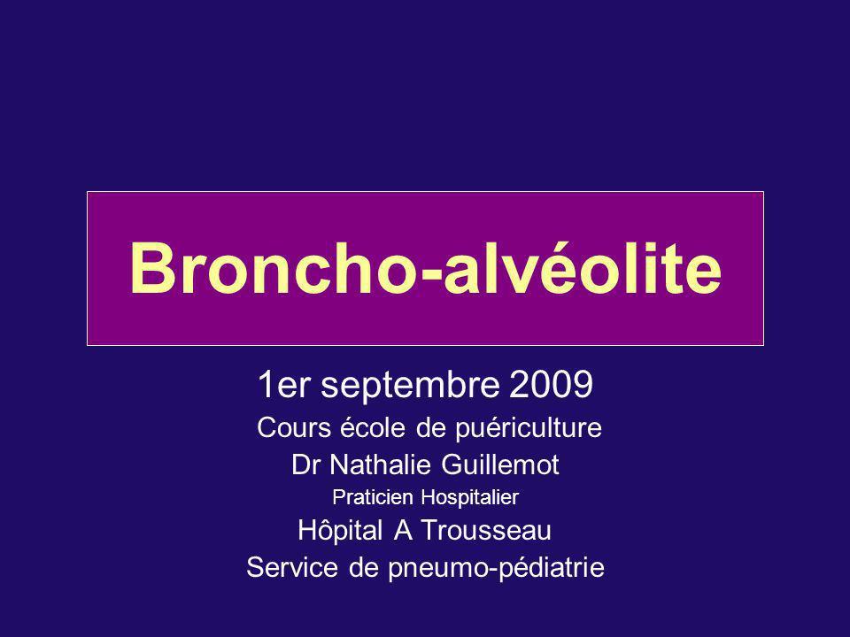 Broncho-alvéolite 1er septembre 2009 Cours école de puériculture
