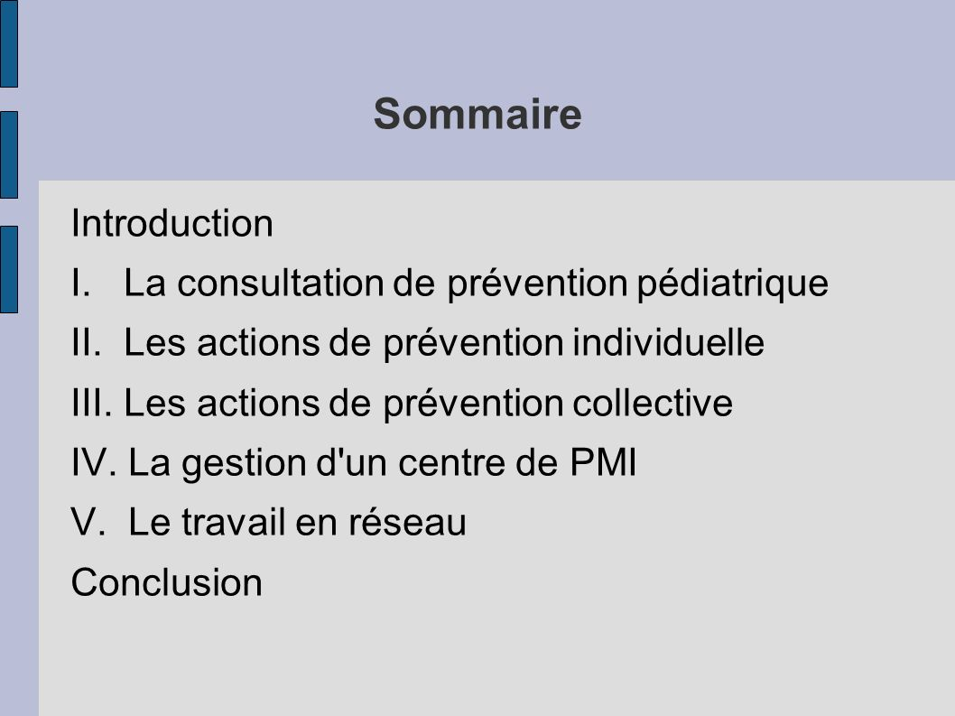 Sommaire Introduction I. La consultation de prévention pédiatrique