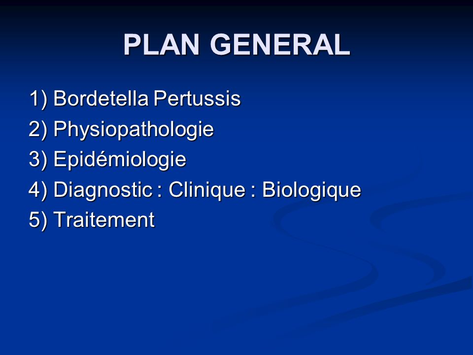 PLAN GENERAL 1) Bordetella Pertussis 2) Physiopathologie