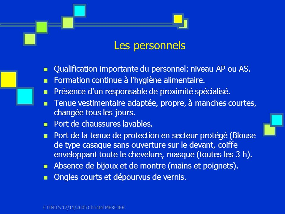 Les personnels Qualification importante du personnel: niveau AP ou AS.