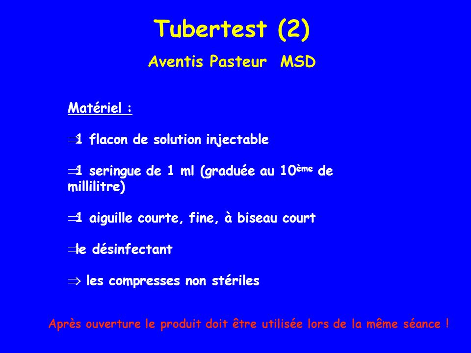 Tubertest (2) Aventis Pasteur MSD Matériel :