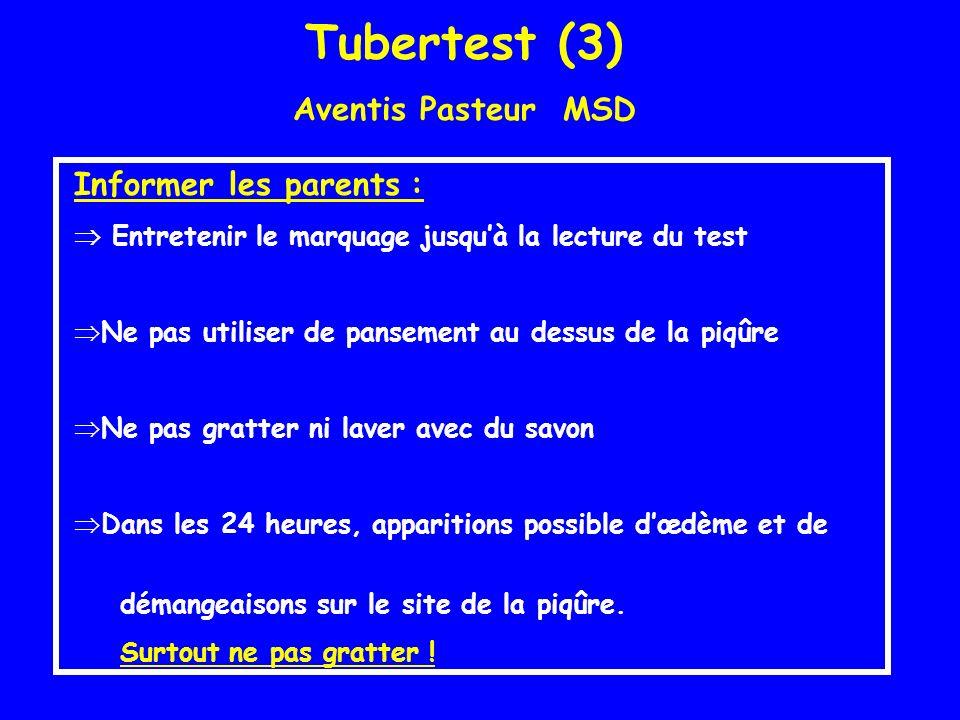 Tubertest (3) Aventis Pasteur MSD Informer les parents :